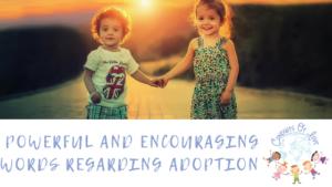 powerful and encouraging words regarding adoption blog article