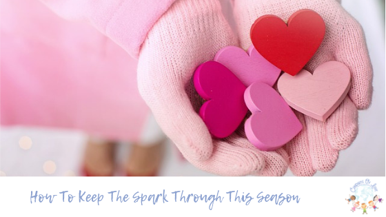 How To Keep The Spark Through This Season Blog