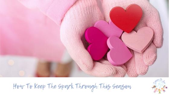How To Keep The Spark Through This Season Blog