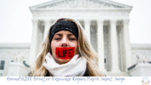 Greater Nashville Region Bound4LIFE March Silent Siege Blog Post