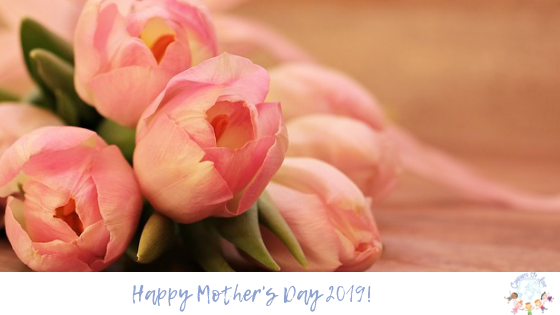 Happy Mother's Day 2019! Blog post